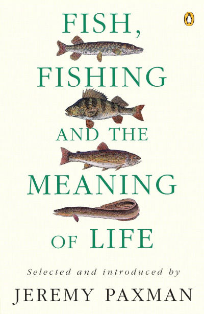 Book cover of Jeremy Paxman's 'Fishing and the meaning of life'