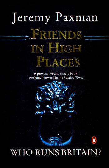Book cover of Jeremy Paxman's 'Friends in high places'