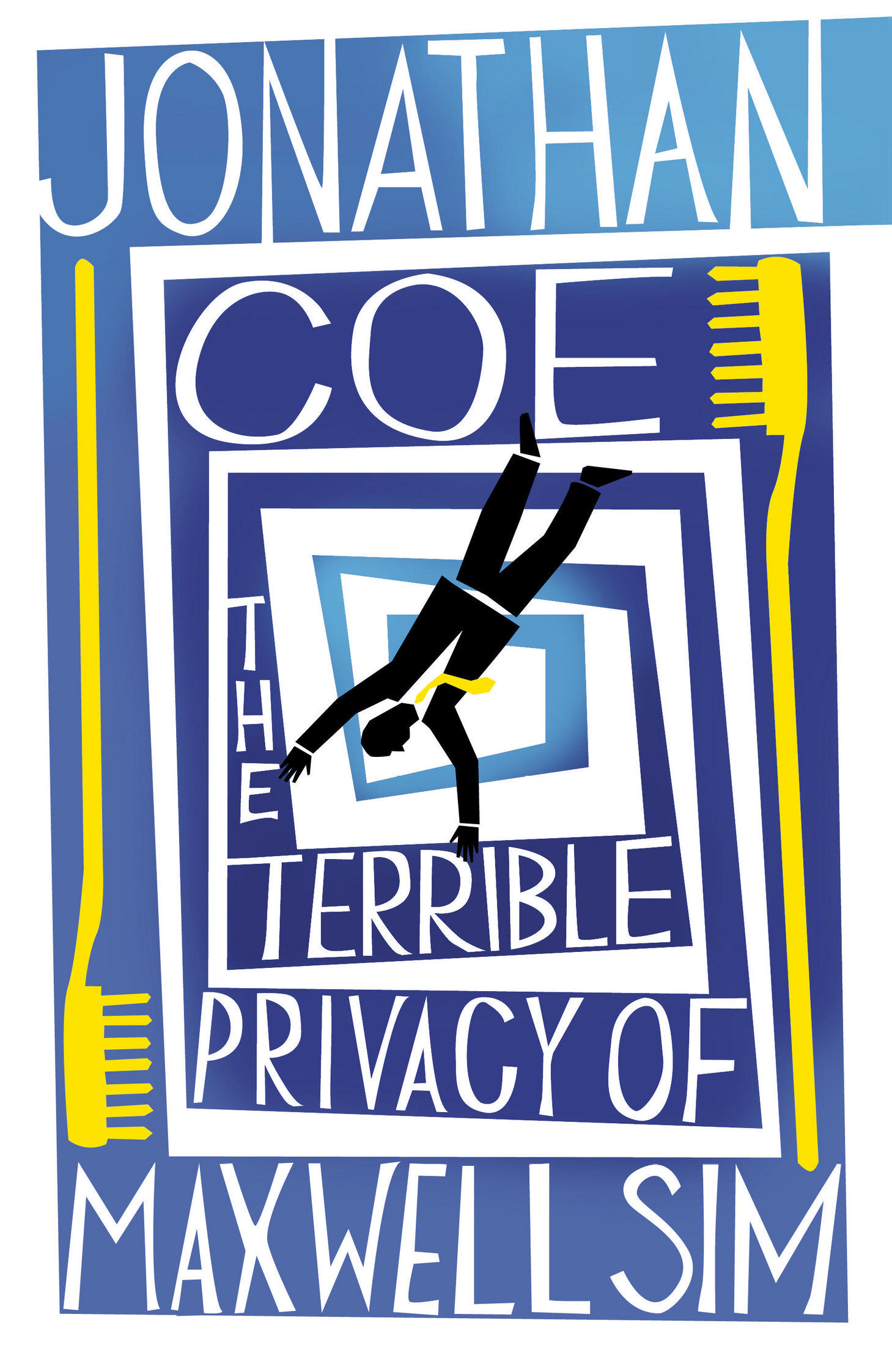 Book cover of Jonathan Coe's 'The terrible privacy of Maxwell Sim'